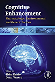 Cognitive Enhancement: Pharmacologic, Environmental and Genetic Factors