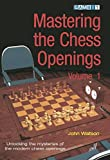 Mastering The Chess Openings: Unlocking The Mysteries Of The Modern Chess Openings, Volume 1-John Watson