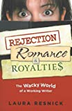 Rejection, Romance and Royalties, Laura Resnick, 0977808645