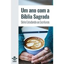 Um ano com a Bíblia Sagrada (Série Estudando as Escrituras)