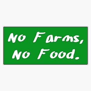 LAD Studio No Farms, No Food Sticker Vinyl Bumper Sticker Decal Waterproof 5