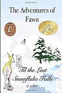 The Adventures of Fawn: 'Til the Last Snowflake Falls (Volume 1)
