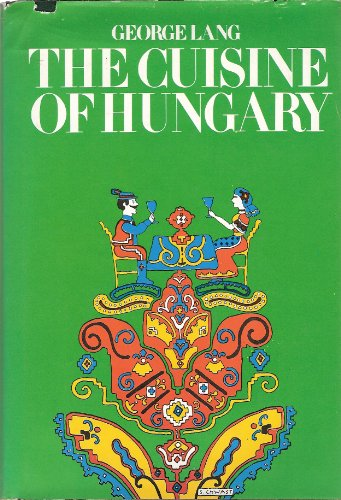 Cuisine Of Hungary by George Lang
