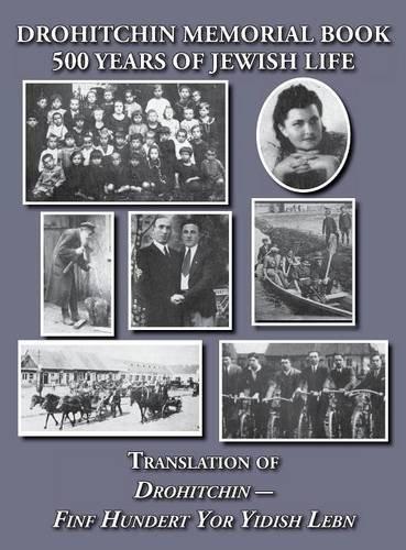 Read Online By David Goldman Drohitchin Memorial (Yizkor) Book - 500 Years of Jewish Life (Drohiczyn, Belarus) Translation of Dro [Hardcover] pdf epub