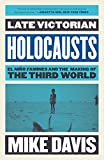 Download Late Victorian Holocausts: El Niño Famines and the Making of the Third World in PDF ePUB Free Online