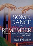 Some Dance to Remember, Jack Fritscher, 1560233273