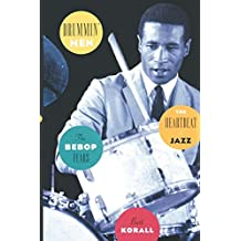 Drummin' Men: The Heartbeat of Jazz The Bebop Years