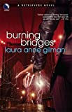 Burning Bridges, Laura Anne Gilman, 0373802749