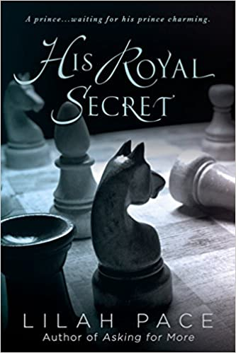 His Royal Secret – Lilah Pace – 4.5 stars