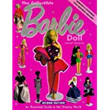 The Collectible Barbie Doll: An Illustrated Guide to the World's Favourite Doll