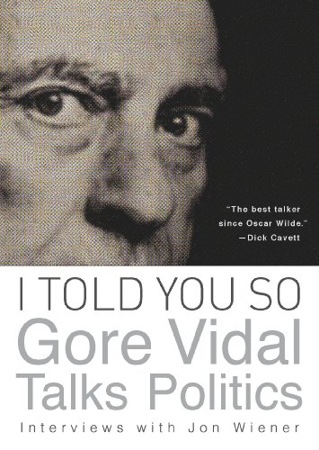 Amazon i told you so gore vidal talks politics interviews i told you so gore vidal talks politics interviews with jon wiener by fandeluxe Images