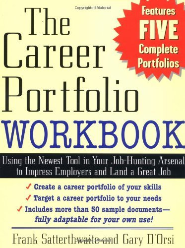 "By Frank Satterthwaite - The Career Portfolio Workbook: Impress ""Employers"" not Employees (12.2.2002) PDF"