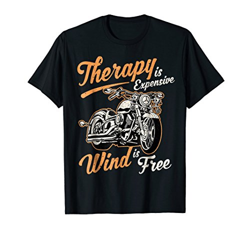 Therapy Is Expensive Wind Is Free funny sarcastic biker Tee