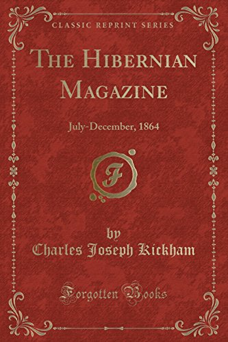 Hibernian Magazine (The Hibernian Magazine: July-December, 1864 (Classic Reprint))
