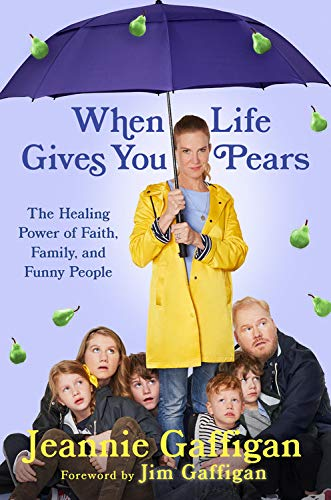 Book Cover: When Life Gives You Pears: The Healing Power of Family, Faith, and Funny People