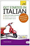Get Started in Italian Absolute Beginner Course: (Book and audio support) The essential introduction to reading, writing, speaking and understanding a new language (Teach Yourself)
