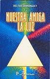 img - for Nuestra amiga la luz (Biblioteca Juvenil) (Spanish Edition) book / textbook / text book