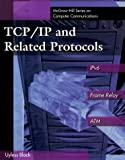TCP/IP and Related Protocols: IPv6, Frame Relay, and ATM (McGraw-Hill Computer Communications Series)
