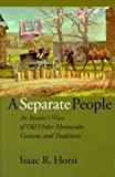 img - for A Separate People: An Insider's View of Old Order Mennonite Customs and Traditions /Out of Print book / textbook / text book