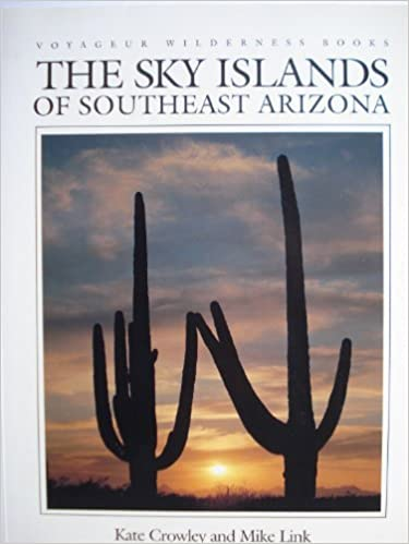 Book The Sky Islands of Southeast Arizona (Voyageur wilderness books) by Kate Crowley (1989-12-31)