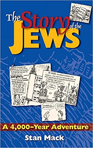 The Story of the Jews: A 4, 000-Year Adventure a Graphic History Book