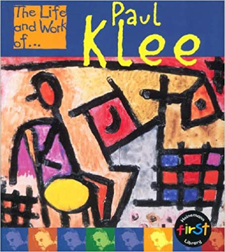 The Life and Work of Paul Klee (First Library:)