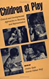 img - for Children at Play: Clinical and Developmental Approaches to Meaning and Representation book / textbook / text book