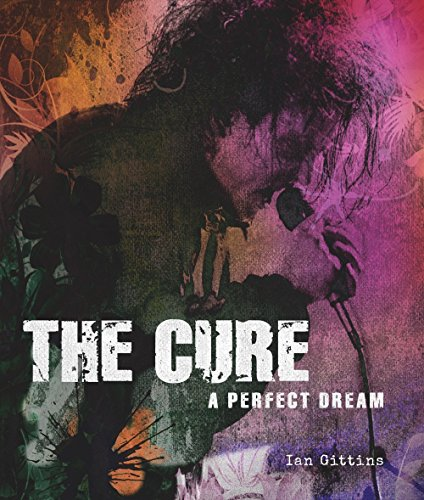 The Cure: A Perfect Dream (Cured The Tale Of Two Imaginary Boys)