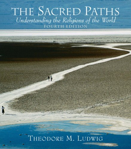 The Sacred Paths: Understanding the Religions of the World (4th Edition)