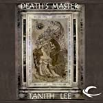 Death's Master: Tales from the Flat Earth, Book Two | Tanith Lee