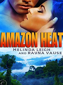 Amazon Heat by [Leigh, Melinda, Vause, Rayna]