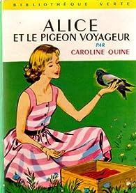 Alice et le pigeon voyageur par Caroline Quine