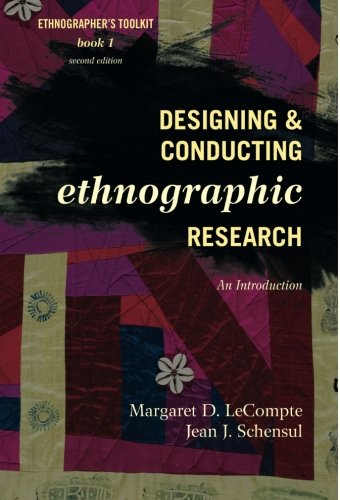 Designing and Conducting Ethnographic Research (Ethnographer's Toolkit, Second Edition)