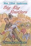 Big Rig Rustlers (Tweener Press Adventure Series, No. 5)