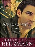 Unforgotten, Kristen Heitzmann, 0786283114