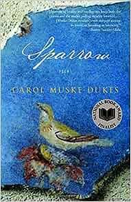 Sparrow: Poems: Carol Muske-Dukes: 9780812967487: Amazon.com: Books