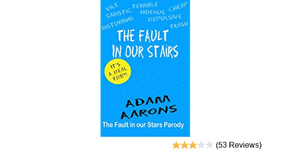 Amazon The Fault In Our Stairs A Parody Of John Greens Fault