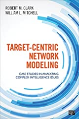 Target-Centric Network Modeling: Case Studies in Analyzing Complex Intelligence Issues Kindle Edition