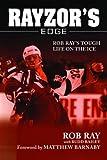 Rayzor's Edge: Rob Ray's Tough