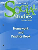 Harcourt Social Studies: Homework and Practice Book Student Edition Grade 4 States and Regions