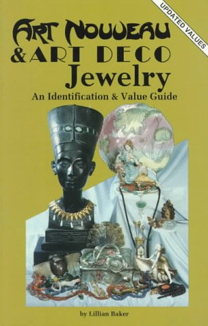 Art Nouveau and Art Deco Jewelry: An Identification and Value Guide