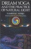 Dream Yoga and the Practice of Natural Light, Namkhai Norbu, 1559390077