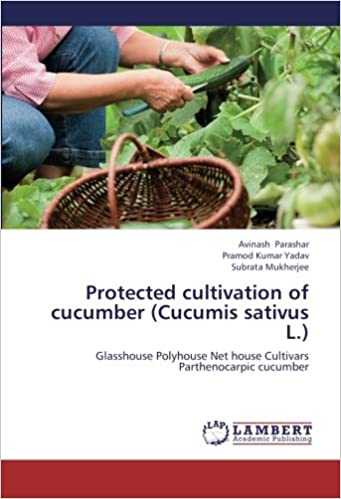 Protected cultivation of cucumber (Cucumis sativus L.): Glasshouse ...
