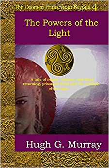 The Powers of the Light: Volume 4 (The Doomed Prince from Beyond)