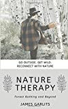 Nature Therapy: Forest Bathing and Beyond (Greenlight Guide)