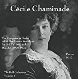 Cecil Chaminade: The Hall Collection, Vol. 1 (1901-1927)