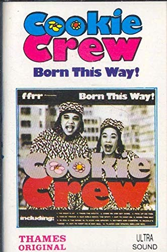 COOKIE CREW: Born This Way! Cassette -
