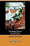 The Magic Forest, Stewart Edward White, 140998964X