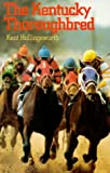 The Kentucky Thoroughbred, Kent Hollingsworth, 0813115477