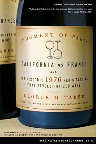 - Judgment of Paris: California vs. France and the Historic 1976 Paris Tasting That Revolutionized Wine